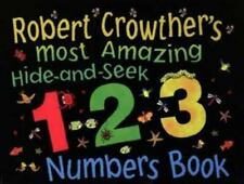 Robert Crowther's Most Amazing Hide-and-Seek 1-2-3 Numbers Book by Crowther, Ro