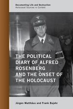 THE POLITICAL DIARY OF ALFRED ROSENBERG AND THE ONSET OF THE HOLOCAUST - MATTHSU