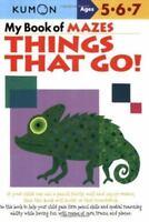 My Book of Mazes: Things That Go! (Kumon Workbooks) by Shinobu Akaishi
