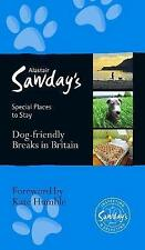 Dog Friendly Breaks in Britain: Alastair Sawday's Guide to the Best-ExLibrary
