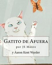 Gatito de Afuera by J. S. Moore (2012, Paperback, Large Type)