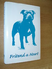 Fritend a Nowt : The Collected Work of Charles Barker by Charles