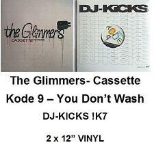 The glimmers-Cassetta + codice 9-you don 't wash, DJ-KICKS! k7 2x LP VINILE NUOVO