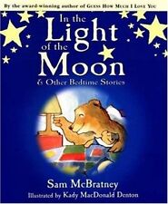 In the Light of the Moon and Other Bedtime Stories