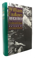 Frederick Robert Karl WILLIAM FAULKNER American Writer : a Biography 1st Edition
