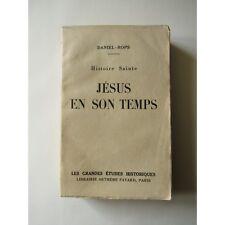 HISTOIRE SAINTE : JESUS en SON TEMPS, Daniel Rops, 1946