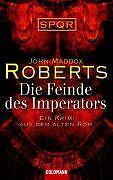 SPQR XIII. Die Feinde des Imperators von John Maddox Roberts (Taschenbuch)