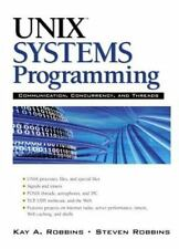 Unix Systems Programming : Communication, Concurrency and Threads by Steve Robbi