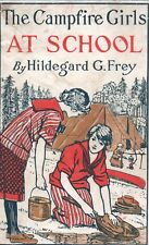 THE CAMPFIRE GIRLS AT SCHOOL by HILDEGARD G FREY A L BURT Hardcover 1916