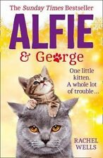 Alfie and George: A heart-warming tale about how one cat and his kitten brought