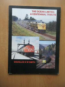 Ocean limited a centennial tribute Dougla SMITH Montreal Halifax Railway 2004