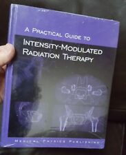 A Practical Guide to Intensity-Modulated Radiation Therapy 2003 New  Hardcover