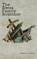The Swiss Family Robinson (Puffin Classics) by Wyss, Johann D.