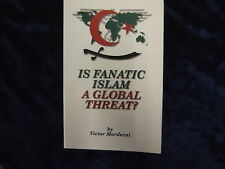 IS FANATIC ISLAM A GLOBAL THREAT? BY VICTOR MORDECAI 1997 / PB * UK POST £3.25 *