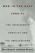 War in the Gulf, 1990-91 : The Iraq-Kuwait Conflict and Its Implications