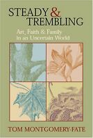 Steady and Trembling: Art, Faith, and Family in an