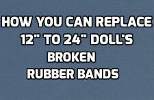 "How YOU Can Replace / Repair Your 12"" - 24"" DOLL'S Broken  RUBBER BANDS"