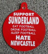 "Sunderland Car/Bedroom Window Hanger "" Support Sundrland Hate Newcastle"""