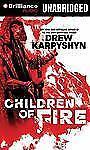 CHILDREN OF FIRE unabridged audio book on CD by DREW KARPYSHYN