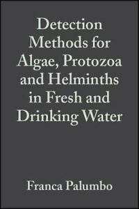 DETECTION METHODS FOR ALGAE, PROTOZOA & HELMINTHS IN -