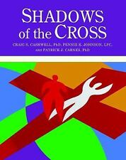 Shadows of the Cross : A Christian Companion to Facing the Shadow by Pennie...