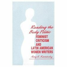 Reading the Body Politic: Feminist Criticism and Latin American Women-ExLibrary