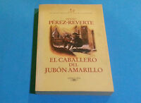 ARTURO PÉREZ-REVERTE: EL CABALLERO DEL JUBÓN AMARILLO VOL V