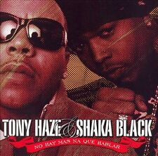 No Hay Mas Na Que Hablar by Tony Haze/Shaka Black (CD, Apr-2006, WEA Latina)