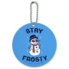 Stay Frosty Chill Snowman Funny Humor Round Luggage Card Carry-On ID Tag