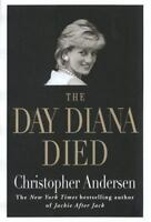 The Day Princess Diana Lady Di Died by Christopher Andersen 1998 Hardcover) FREE