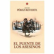 EL PUENTE DE LOS ASESINOS (LAS AVENTURAS DEL CAPITÁN ALATRISTE 7) by Arturo...