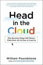 Head in the Cloud: Why Knowing Things Still Matters When Facts Are So Easy to Lo