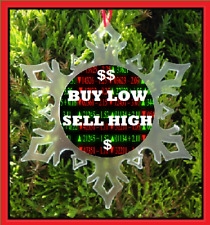 STOCK MARKET BUY LOW SELL HIGH CHRISTMAS ORNAMENT - X-MAS ORNAMENT
