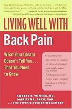 Living Well with Back Pain: What Your Doctor Doesnt Tell You...That You Need to