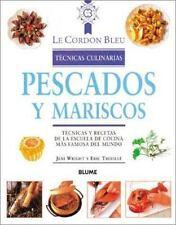 Pescados y Mariscos: Tecnicas y Recetas de la Escuela de Cocina Mas Famosa del