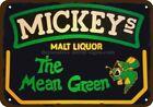 MICKEYS Malt Liquor -The Mean Green - Vintage-Look DECORATIVE REPLICA METAL SIGN