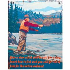 Teach A Man To Fish Get Rid Of Him - Funny Humorous Tin Sign Plaque