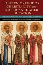 Eastern Orthodox Christianity and American Higher Education: Theological, Histor