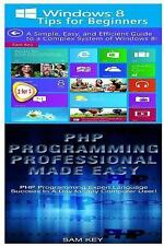 Programming: Windows 8 Tips for Beginners and PHP Programming Professional...