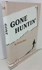 Gone Huntin' by Charles Elliott, 30 Year Commemorative Edition, INSCRIBED, 1984