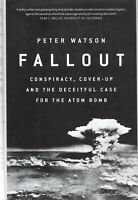 Fallout: Conspiracy, Cover-Up and the Deceitful Case for the Atom Bomb HB Book