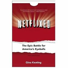 Netflixed : The Epic Battle for America's Eyeballs by Gina Keating (2013,...