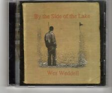 (HQ469) Wes Weddell, By The Side Of The Lake - 2010 CD