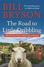 The Road to Little Dribbling: Adventures of an American in Britain by Bill Bryso