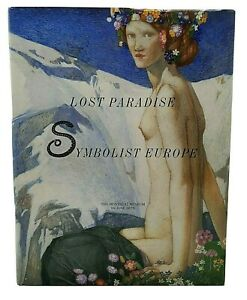 Lost Paradise: Symbolist Europe. Montreal Museum of Fine Arts. First Ed' 1995
