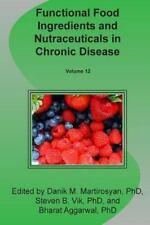 Functional Food Ingredients and Nutraceuticals in Chronic Disease by Danik M....