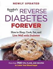 Reverse Diabetes Forever Newly Updated: How to Shop, Cook, Eat and Live Well wit