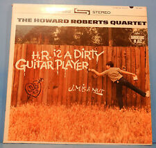 HOWARD ROBERTS H. R. IS A DIRTY GUITAR PLAYER LP 1963 ORIG NICE COND! VG/VG++!!