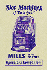 Mills of the 40's Operator's Companion