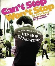 Can't Stop Won't Stop :  A History of the Hip Hop Generation-ExLibrary